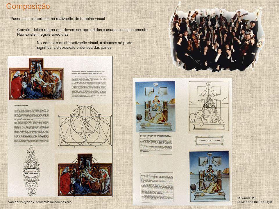 Composição Van der Weyden - Geometria na composição Passo mais importante na realização do trabalho visual Convém definir regras que devem ser aprendi