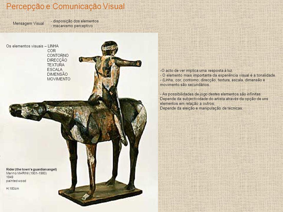 Percepção e Comunicação Visual Mensagem Visual - disposição dos elementos - mecanismo perceptivo Rider (the town's guardian angel) Marino MARINI (1901