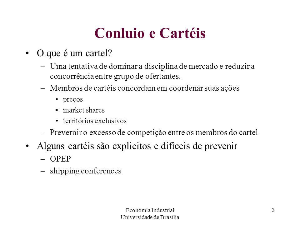 Economia Industrial Universidade de Brasília 2 Conluio e Cartéis O que é um cartel? –Uma tentativa de dominar a disciplina de mercado e reduzir a conc