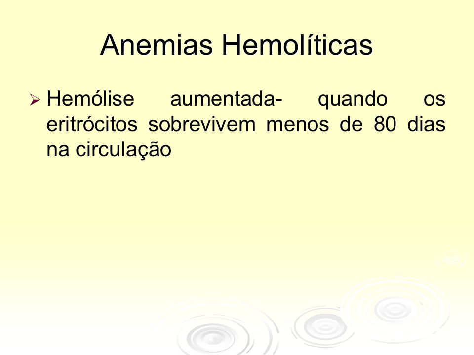 Índices Hematimétricos ValorNormal Glóbulos Vermelhos5.24.04-5.48 Hemoglobina (g/dL)9.612-16 VCM (fl)6580-100 HCM2226-34 RDW(%)1411.6-14.8 Reticulócitos (%)30.5-2 Caso 2