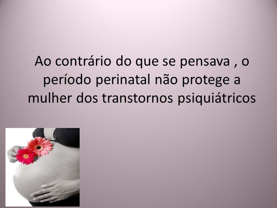 Ao contrário do que se pensava, o período perinatal não protege a mulher dos transtornos psiquiátricos