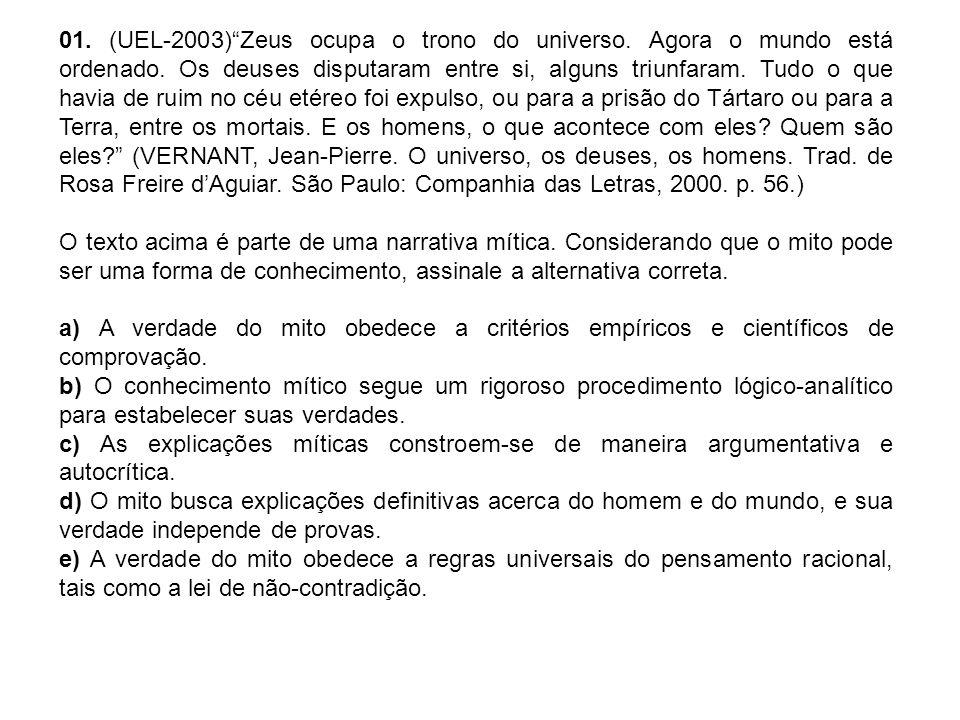 01.(UEL-2003) Zeus ocupa o trono do universo. Agora o mundo está ordenado.