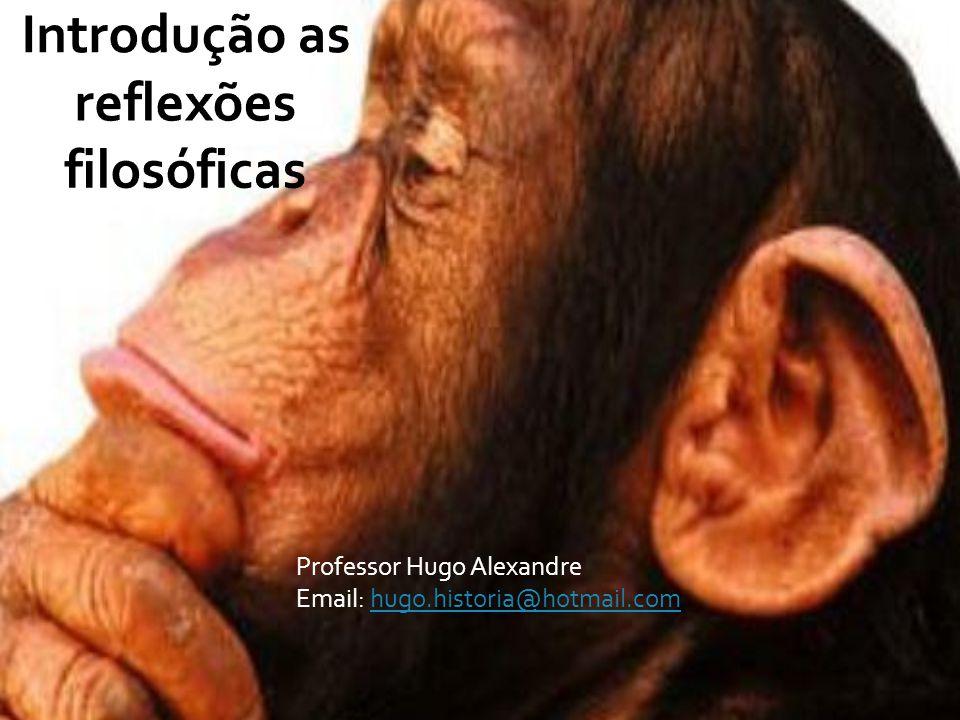 Professor Hugo Alexandre Email: hugo.historia@hotmail.comhugo.historia@hotmail.com