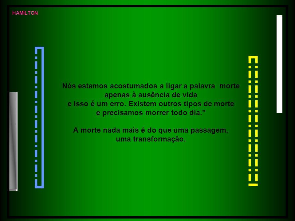 A morte de cada dia (Fernando Pessoa) HAMILTON
