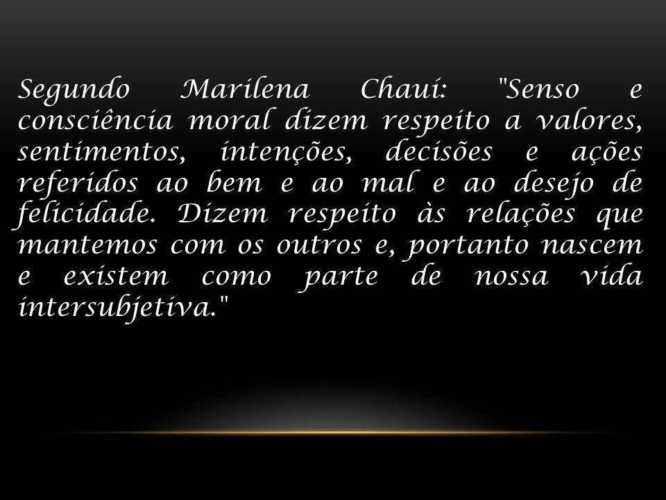 Segundo Marilena Chauí:
