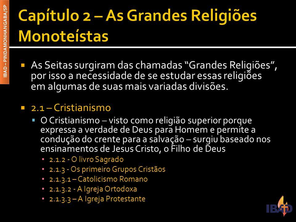 """IBAD – PINDAMONHANGABA/SP  As Seitas surgiram das chamadas """"Grandes Religiões"""", por isso a necessidade de se estudar essas religiões em algumas de su"""
