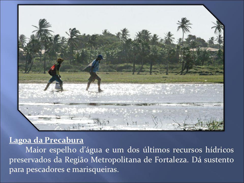 Lagoa da Precabura Maior espelho d'água e um dos últimos recursos hídricos preservados da Região Metropolitana de Fortaleza. Dá sustento para pescador