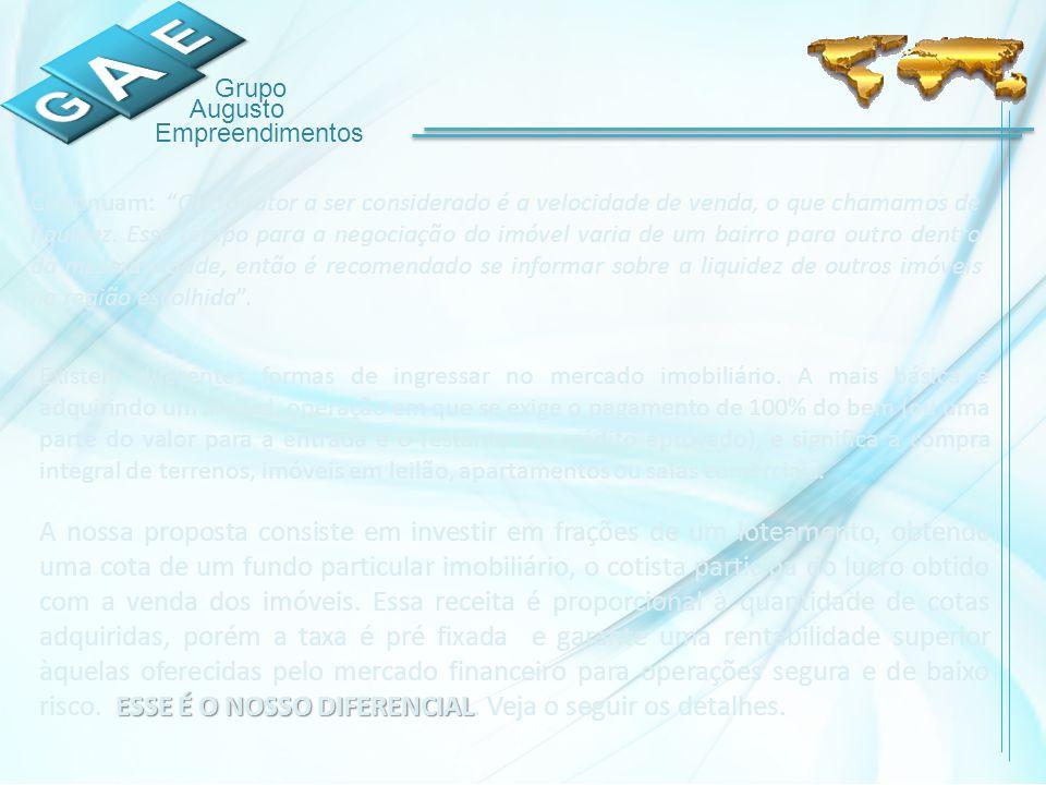 Grupo Augusto Empreendimentos Continuam: Outro fator a ser considerado é a velocidade de venda, o que chamamos de liquidez.
