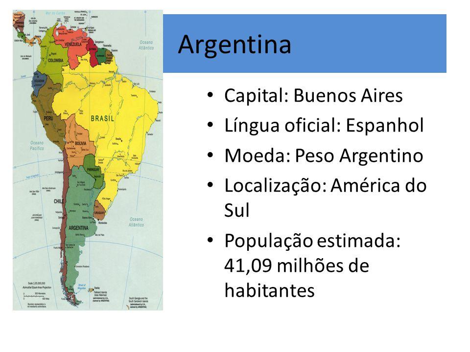 Argentina Capital: Buenos Aires Língua oficial: Espanhol Moeda: Peso Argentino Localização: América do Sul População estimada: 41,09 milhões de habita