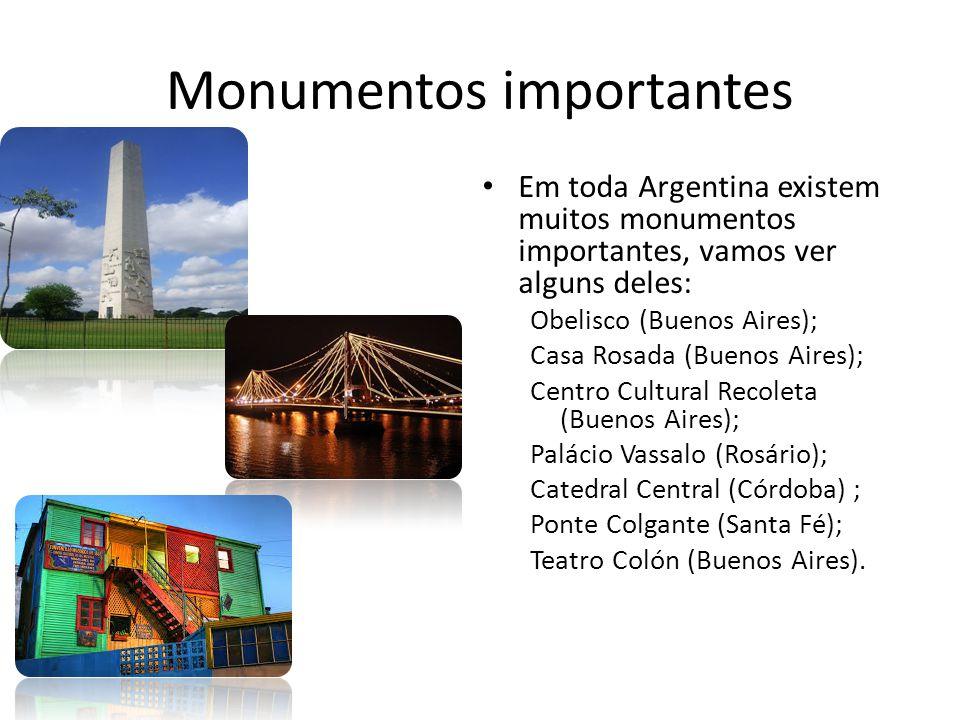 Monumentos importantes Em toda Argentina existem muitos monumentos importantes, vamos ver alguns deles: Obelisco (Buenos Aires); Casa Rosada (Buenos A