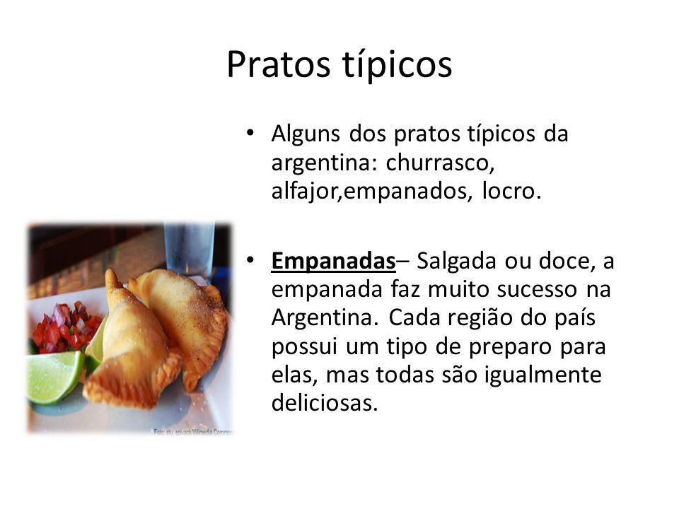 Pratos típicos Alguns dos pratos típicos da argentina: churrasco, alfajor,empanados, locro. Empanadas– Salgada ou doce, a empanada faz muito sucesso n