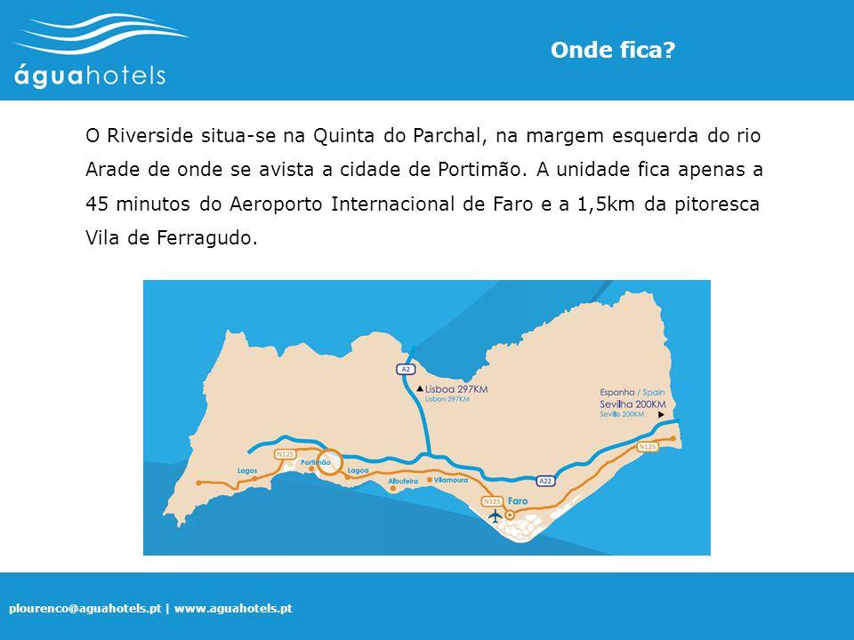 plourenco@aguahotels.pt | www.aguahotels.pt O Riverside situa-se na Quinta do Parchal, na margem esquerda do rio Arade de onde se avista a cidade de P
