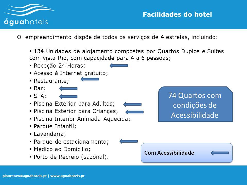 plourenco@aguahotels.pt | www.aguahotels.pt O empreendimento dispõe de todos os serviços de 4 estrelas, incluindo:  134 Unidades de alojamento compos