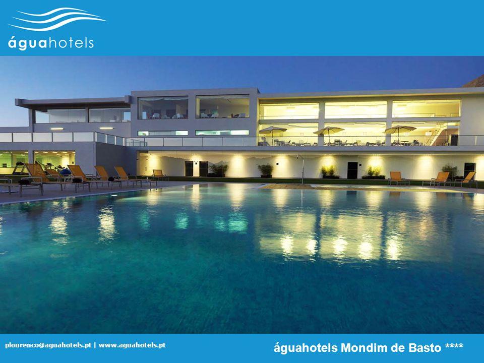 plourenco@aguahotels.pt | www.aguahotels.pt águahotels Mondim de Basto ****