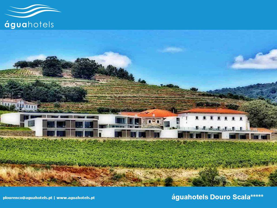 plourenco@aguahotels.pt | www.aguahotels.pt águahotels Douro Scala*****