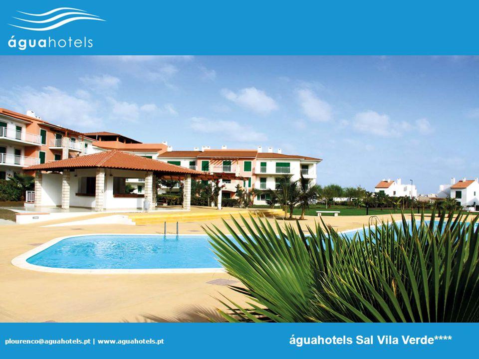 plourenco@aguahotels.pt | www.aguahotels.pt águahotels Sal Vila Verde****