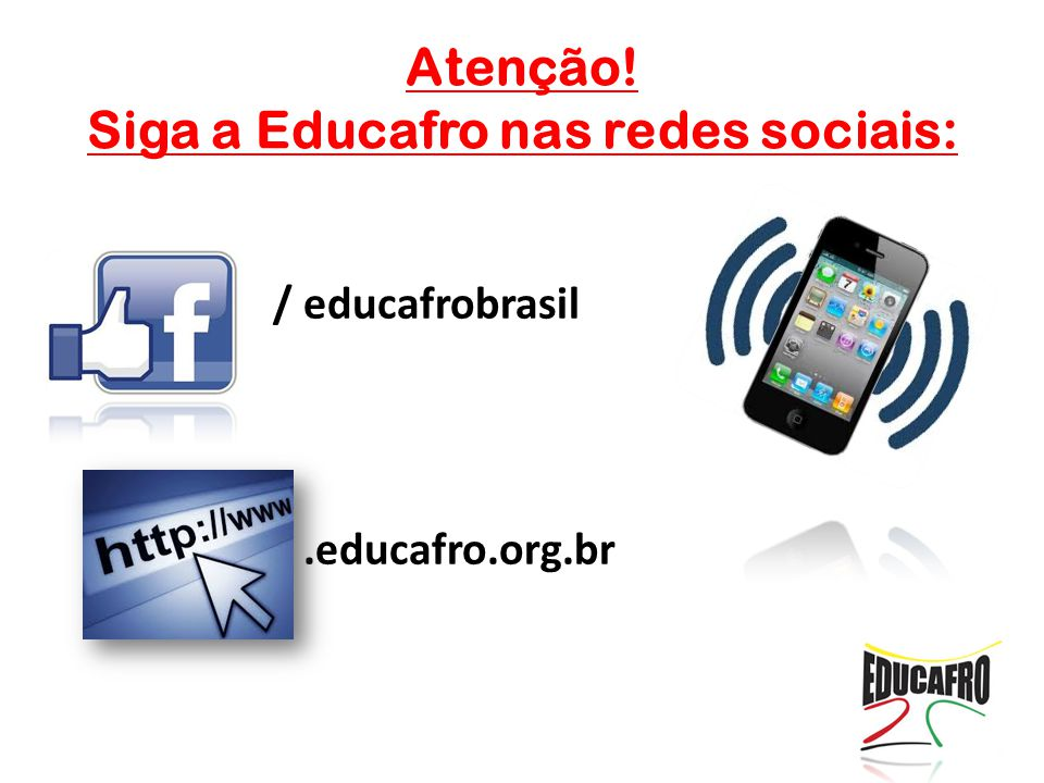 / educafrobrasil /.educafro.org.br Atenção! Siga a Educafro nas redes sociais: