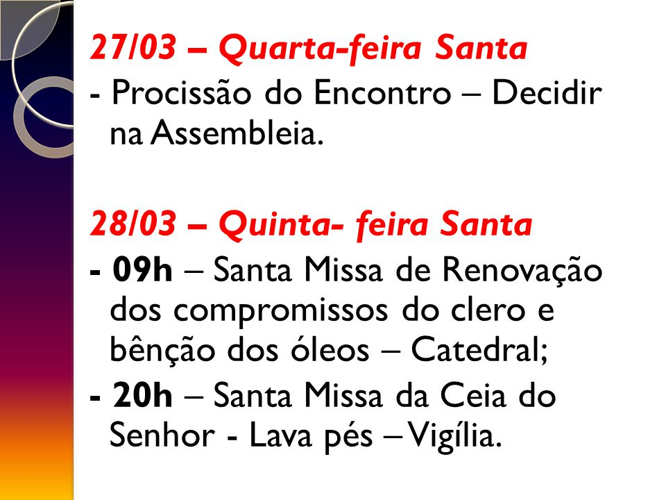 27/03 – Quarta-feira Santa - Procissão do Encontro – Decidir na Assembleia.