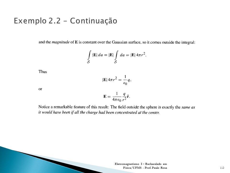 Eletromagnetismo I – Bacharelado em Física/UFMS - Prof. Paulo Rosa113