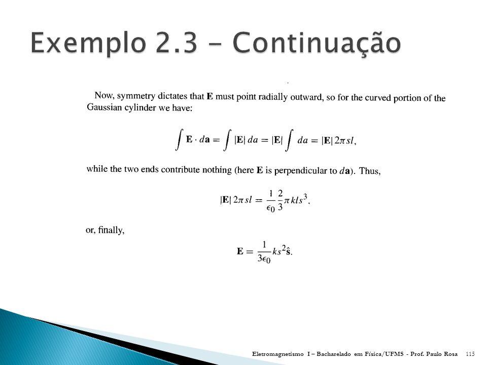 Eletromagnetismo I – Bacharelado em Física/UFMS - Prof. Paulo Rosa115