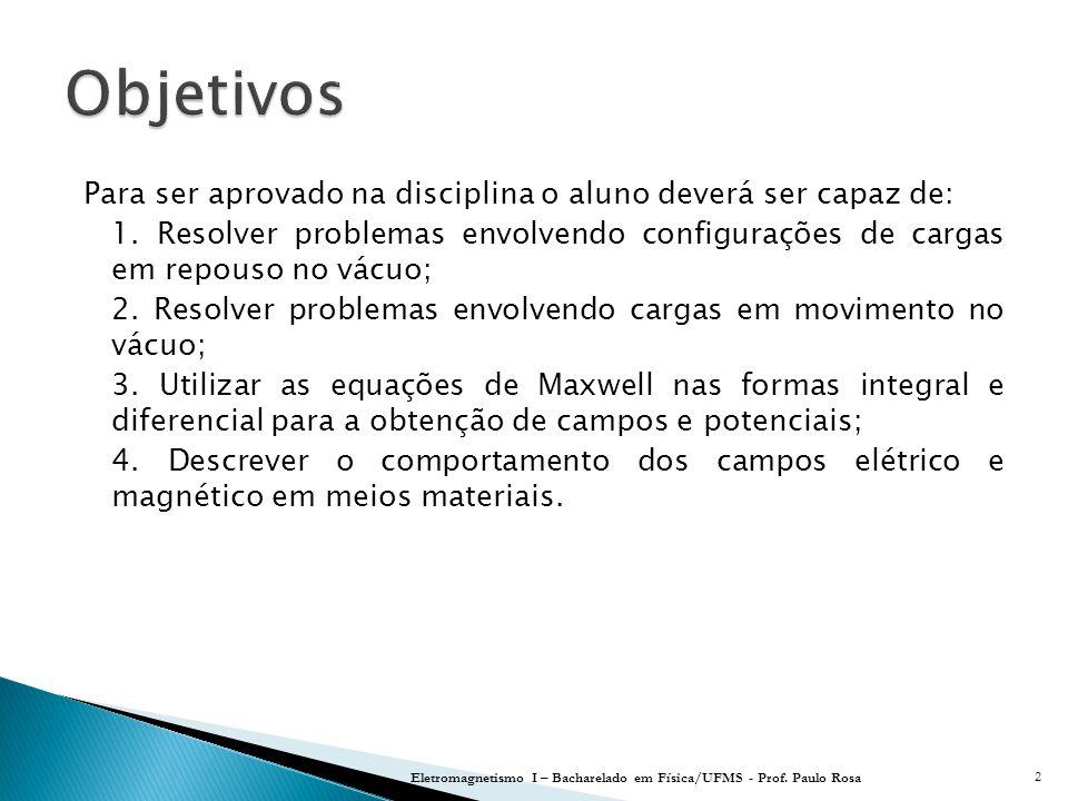 Eletromagnetismo I – Bacharelado em Física/UFMS - Prof. Paulo Rosa73