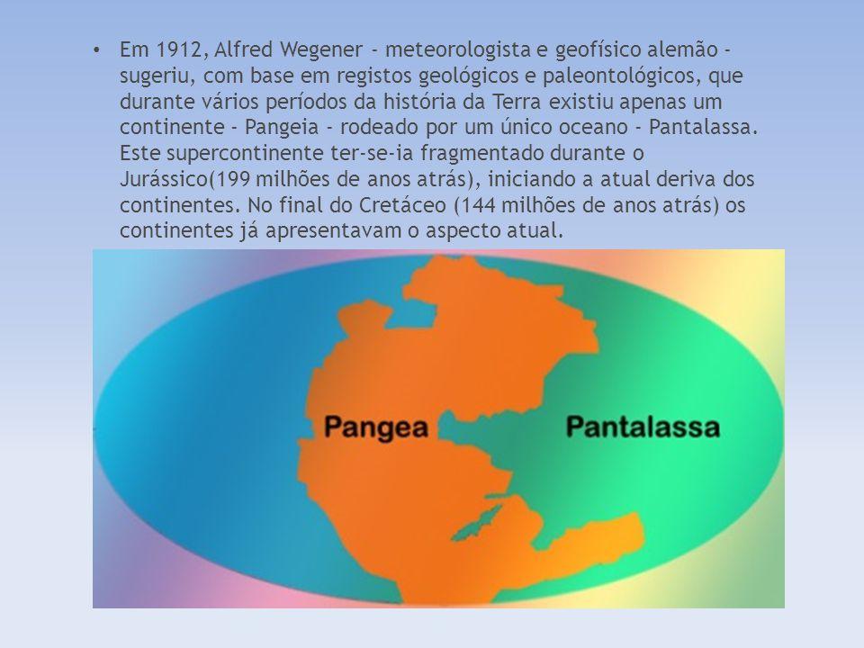 Em 1912, Alfred Wegener - meteorologista e geofísico alemão - sugeriu, com base em registos geológicos e paleontológicos, que durante vários períodos da história da Terra existiu apenas um continente - Pangeia - rodeado por um único oceano - Pantalassa.