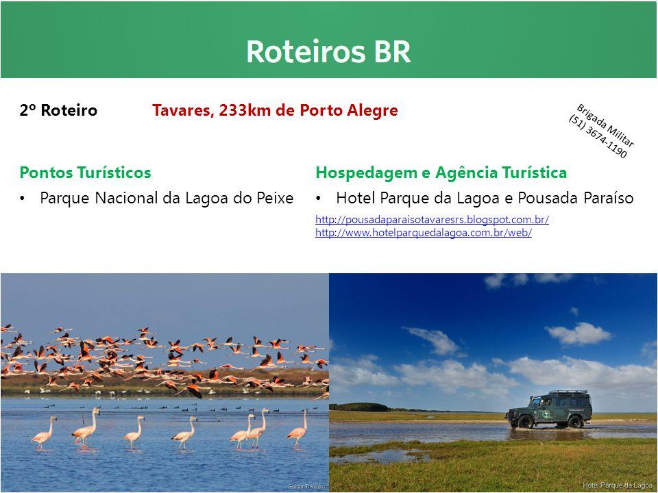 2º Roteiro Tavares, 233km de Porto Alegre Pontos Turísticos Parque Nacional da Lagoa do Peixe Hospedagem e Agência Turística Hotel Parque da Lagoa e P