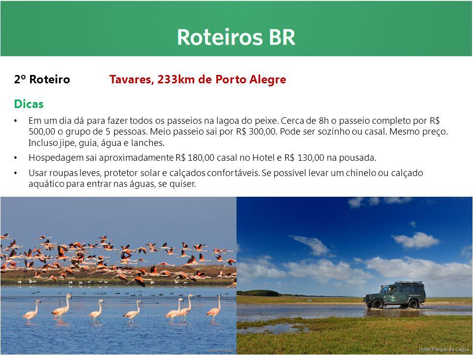 2º Roteiro Tavares, 233km de Porto Alegre Dicas Em um dia dá para fazer todos os passeios na lagoa do peixe. Cerca de 8h o passeio completo por R$ 500