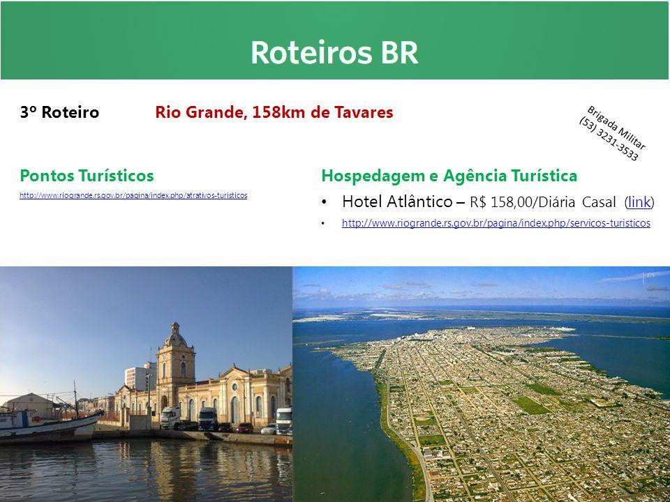 3º Roteiro Rio Grande, 158km de Tavares Pontos Turísticos http://www.riogrande.rs.gov.br/pagina/index.php/atrativos-turisticos Hospedagem e Agência Tu