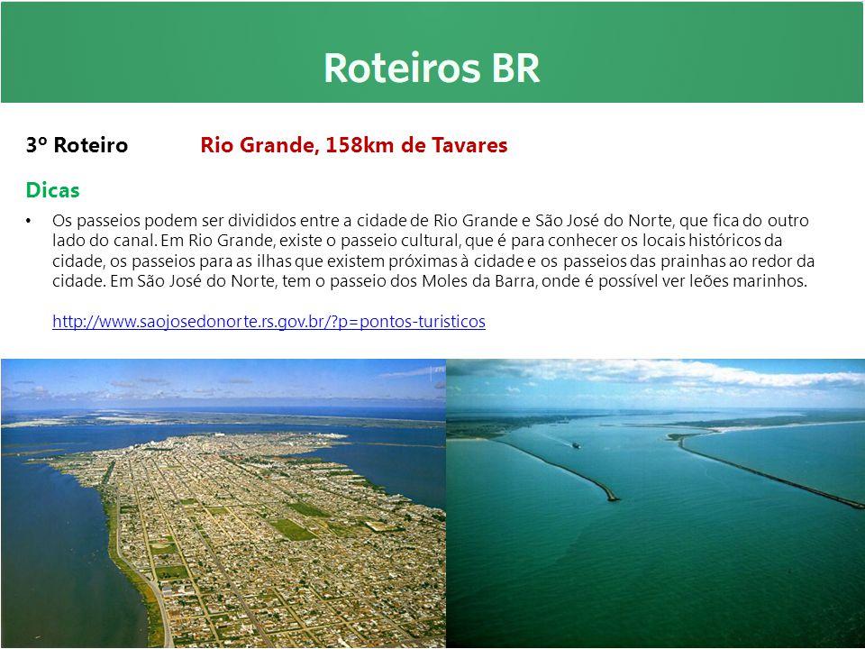 3º Roteiro Rio Grande, 158km de Tavares Dicas Os passeios podem ser divididos entre a cidade de Rio Grande e São José do Norte, que fica do outro lado