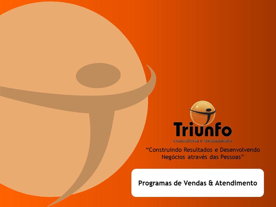TRIUNFO CONSULTORIA E TREINAMENTO Fundada em 2003, a Triunfo Consultoria e Treinamento nasceu com o propósito de promover soluções em treinamento e desenvolvimento para o mercado corporativo e seus profissionais.