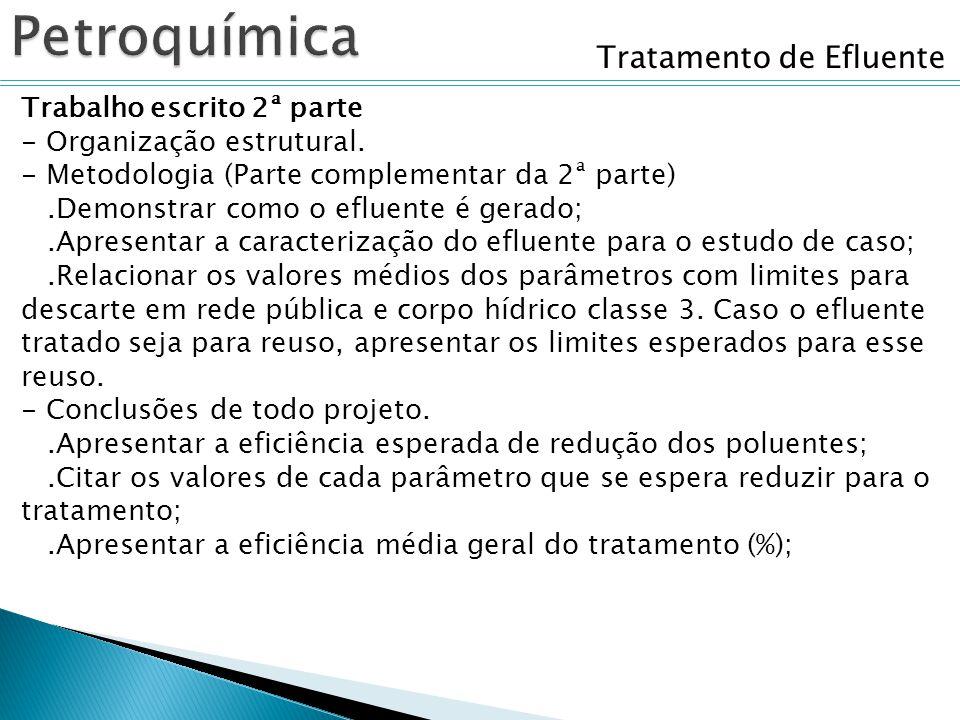 Tratamento de Efluente Trabalho escrito 2ª parte - Organização estrutural. - Metodologia (Parte complementar da 2ª parte).Demonstrar como o efluente é