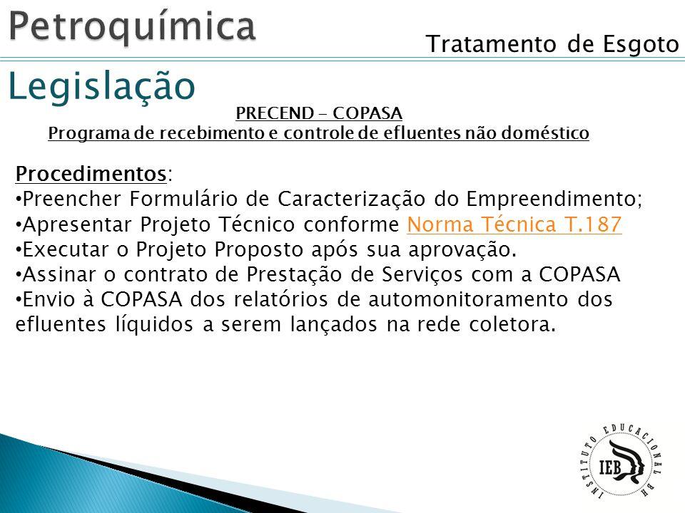 Tratamento de Esgoto Legislação PRECEND - COPASA Programa de recebimento e controle de efluentes não doméstico Procedimentos: Preencher Formulário de