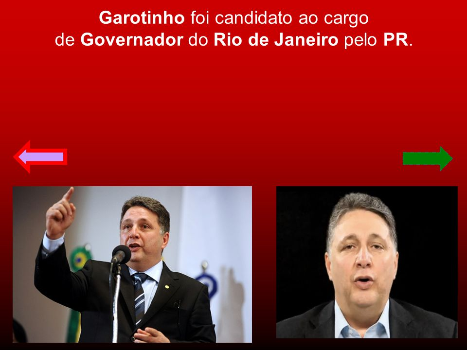 Garotinho foi candidato ao cargo de Governador do Rio de Janeiro pelo PR.