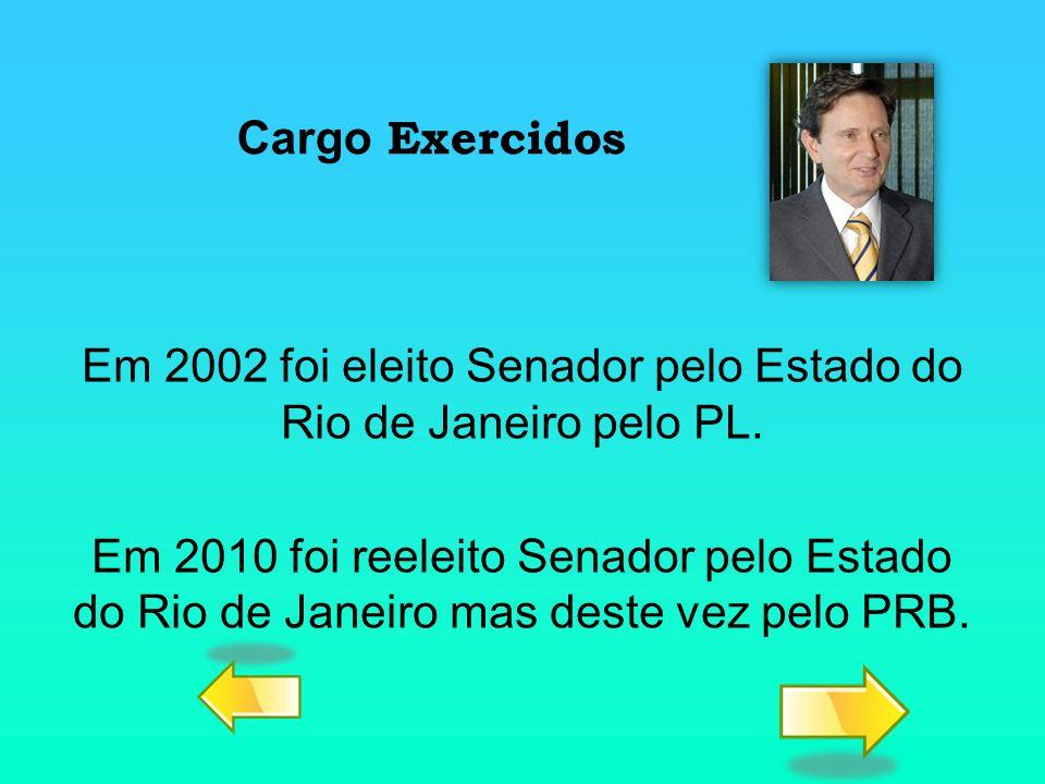 Em 2002 foi eleito Senador pelo Estado do Rio de Janeiro pelo PL. Em 2010 foi reeleito Senador pelo Estado do Rio de Janeiro mas deste vez pelo PRB. C