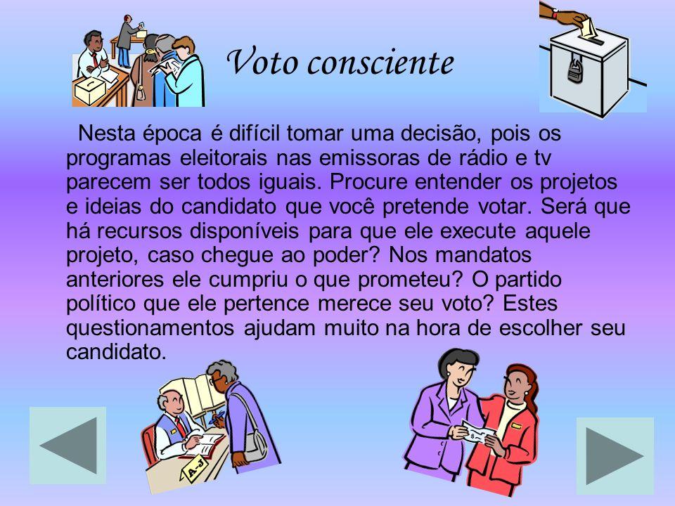 Voto consciente Nesta época é difícil tomar uma decisão, pois os programas eleitorais nas emissoras de rádio e tv parecem ser todos iguais. Procure en