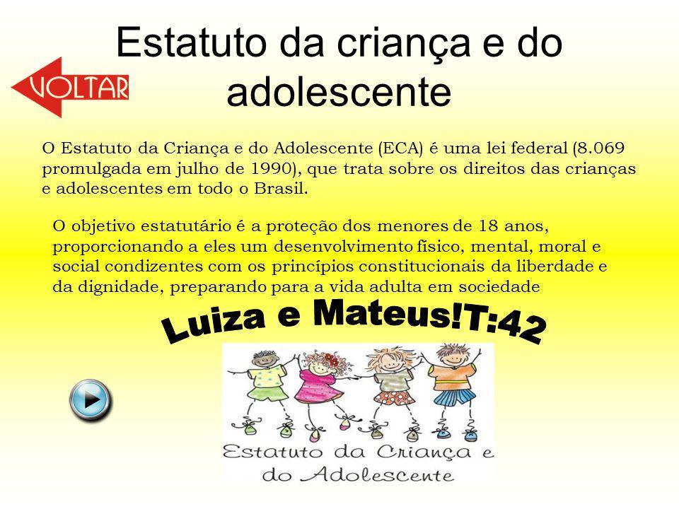 Estatuto da criança e do adolescente O Estatuto da Criança e do Adolescente (ECA) é uma lei federal (8.069 promulgada em julho de 1990), que trata sob