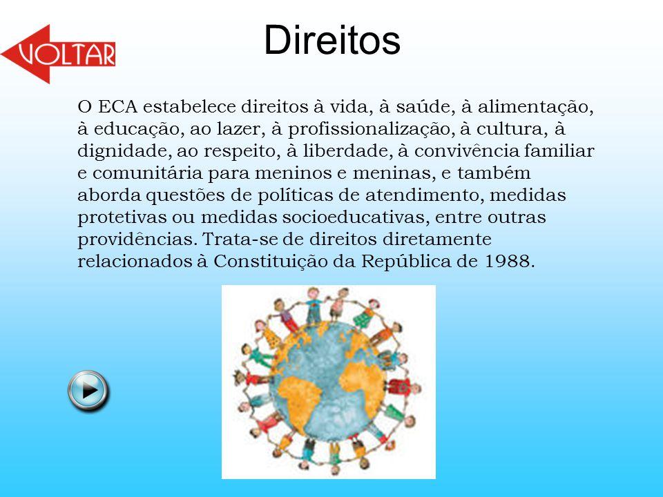 O ECA estabelece direitos à vida, à saúde, à alimentação, à educação, ao lazer, à profissionalização, à cultura, à dignidade, ao respeito, à liberdade
