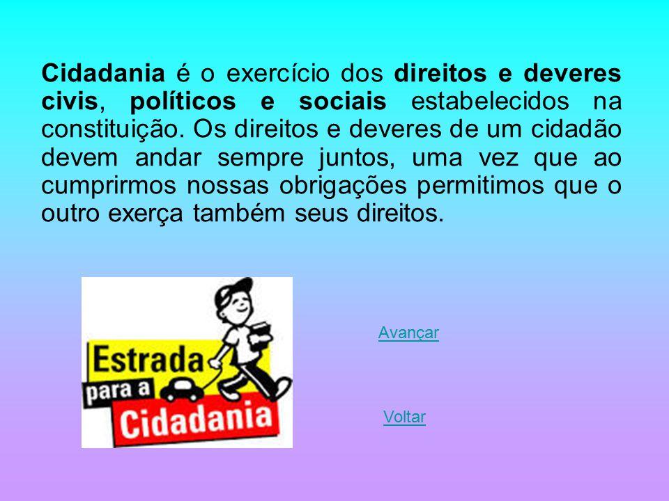 Cidadania é o exercício dos direitos e deveres civis, políticos e sociais estabelecidos na constituição. Os direitos e deveres de um cidadão devem and
