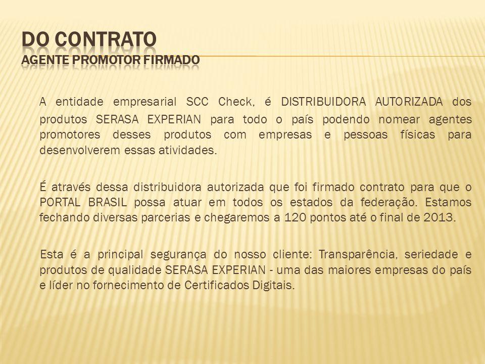 A entidade empresarial SCC Check, é DISTRIBUIDORA AUTORIZADA dos produtos SERASA EXPERIAN para todo o país podendo nomear agentes promotores desses pr