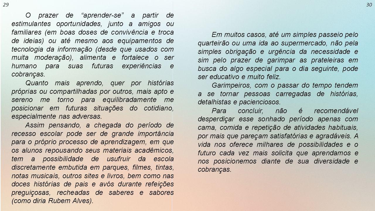 """06 07 O prazer de """"aprender-se"""" a partir de estimulantes oportunidades, junto a amigos ou familiares (em boas doses de convivência e troca de ideias)"""