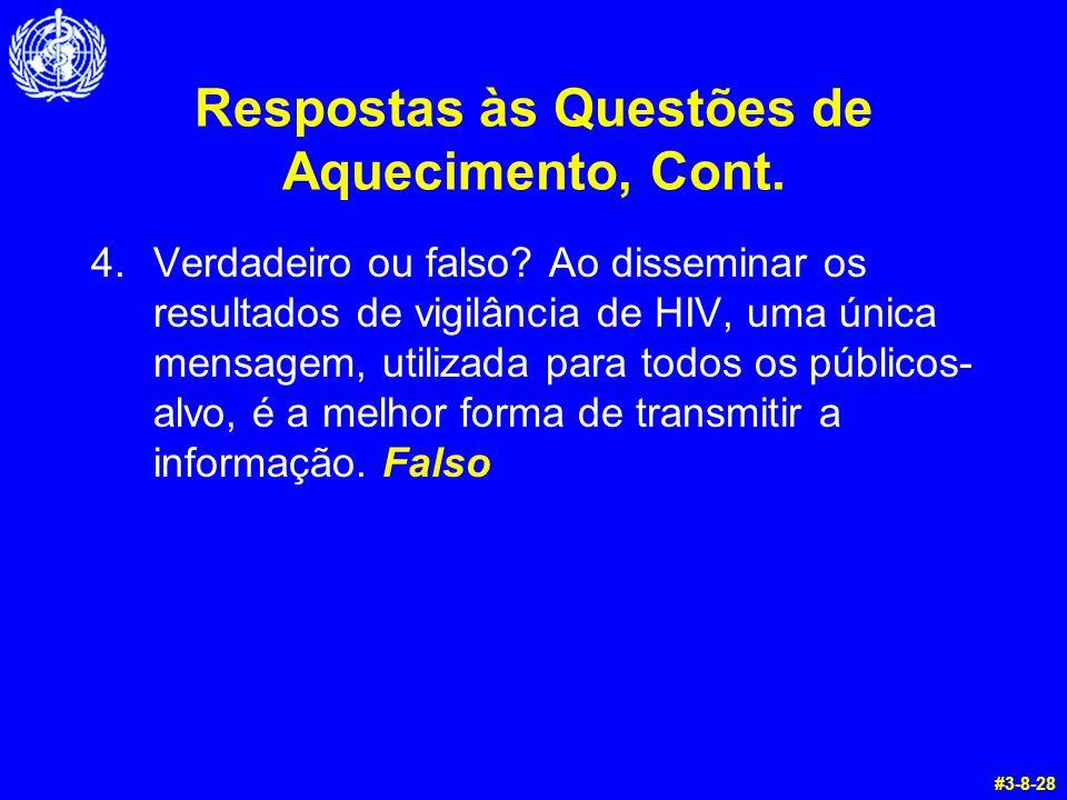Respostas às Questões de Aquecimento, Cont. 4.Verdadeiro ou falso.