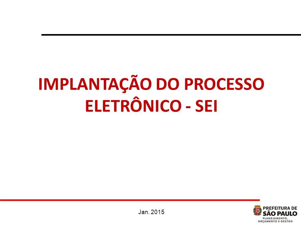 IMPLANTAÇÃO DO PROCESSO ELETRÔNICO - SEI Jan. 2015