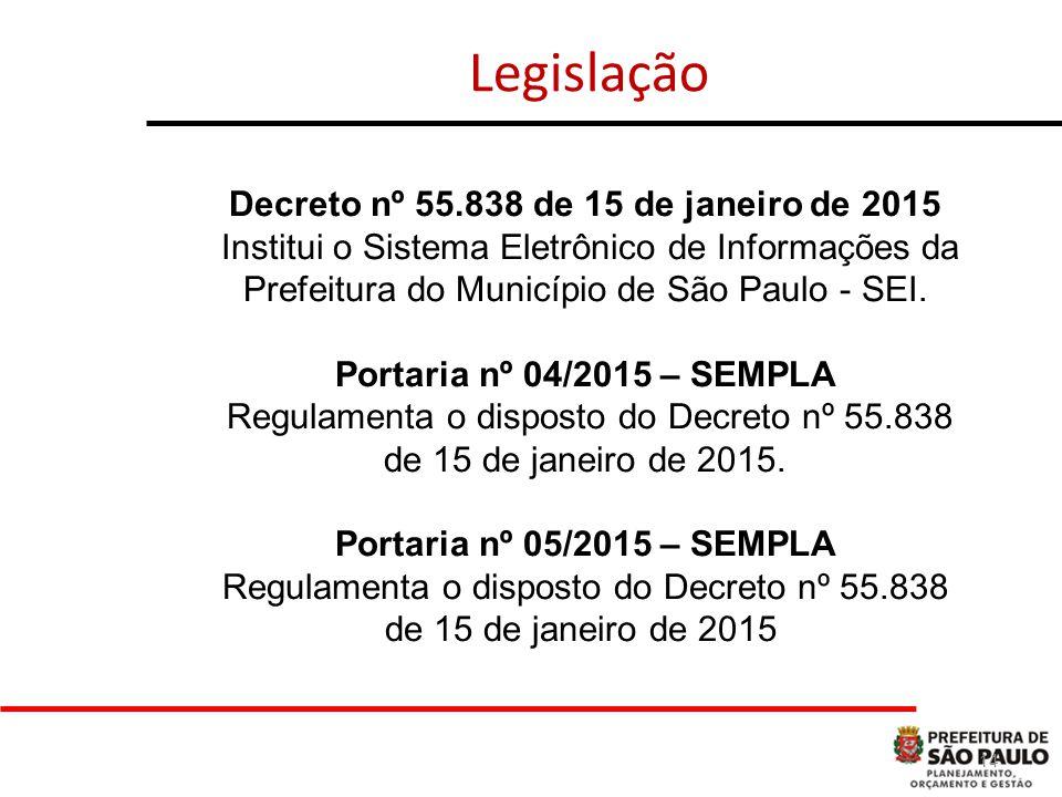 14 Legislação Decreto nº 55.838 de 15 de janeiro de 2015 Institui o Sistema Eletrônico de Informações da Prefeitura do Município de São Paulo - SEI.