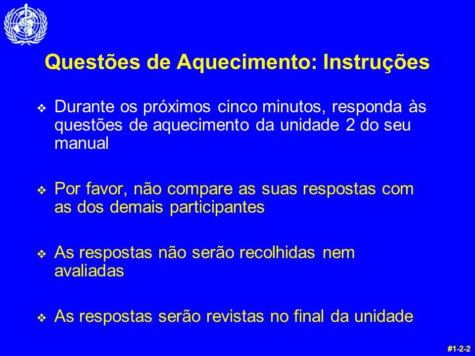 Questões de Aquecimento: Instruções v Durante os próximos cinco minutos, responda às questões de aquecimento da unidade 2 do seu manual v Por favor, n