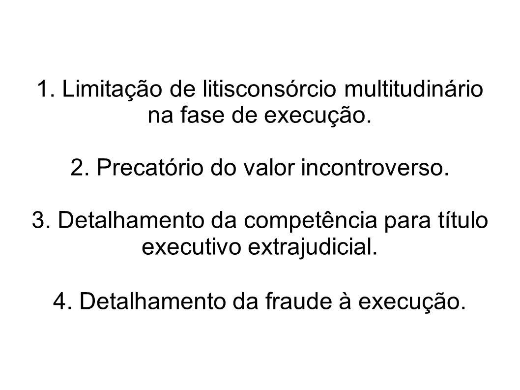 1.Limitação de litisconsórcio multitudinário na fase de execução.