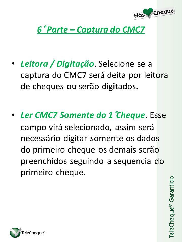 6° Parte – Captura do CMC7 Leitora / Digitação.