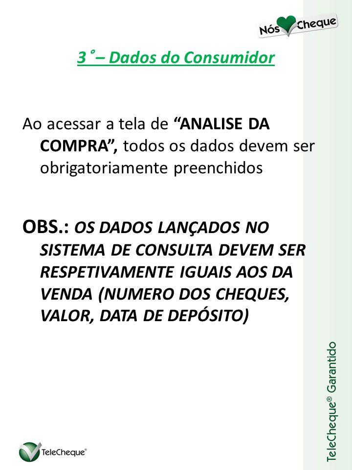 3° – Dados do Consumidor Selecione a opção TIPO DE PESSOA, FÍSICA OU JURÍDICA.