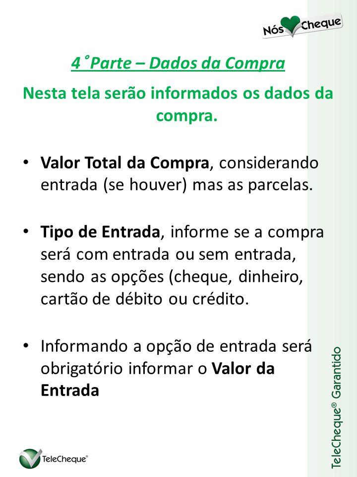 4° Parte – Dados da Compra Nesta tela serão informados os dados da compra.