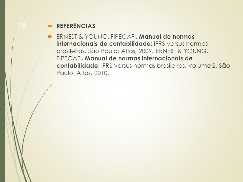  REFERÊNCIAS  ERNEST & YOUNG, FIPECAFI.